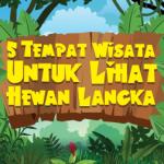 Ongkos untuk Lihat Hewan Langka di Indonesia