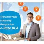 e-Rate BCA Solusi Perbankan Semua Kalangan