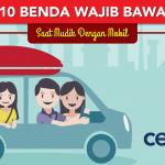 10 Benda Ini Wajib Kamu Bawa Bila Mudik Pakai Mobil Sendiri