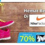 Diskon Hingga 70% di NikeFactoryStore dengan Kartu Kredit Bank Mega