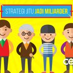 Strategi Jitu Jadi Miliarder