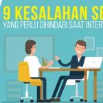 9 Kesalahan Sepele yang Perlu Dihindari Saat Interview Kerja