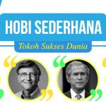 Hobi Sederhana Tokoh Dunia yang Bikin Mereka Makin Sukses dan Kaya