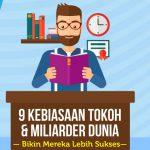 9 Kebiasaan Tokoh dan Miliarder Dunia Bikin Mereka Lebih Sukses